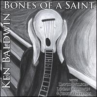 Ken Baldwin - Bones of a Saint
