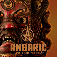 Anbaric - Illusion Of The Holy