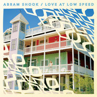 Abram Shook - Love At Low Speed [Colored Vinyl]