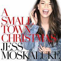 Jess Moskaluke - Small Town Christmas