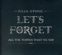 Julia Stone - Let's Forget All The Things That We Say [Import]