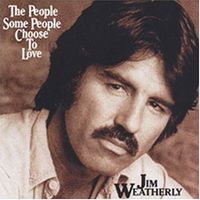 Jim Weatherly - People Some People Choose to Love