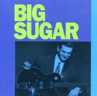 Big Sugar - Big Sugar