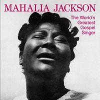 Mahalia Jackson - World's Greatest Gospel Singer [Import]