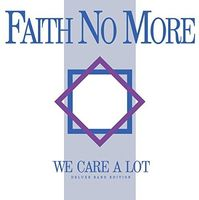 Faith No More - We Care A Lot [Deluxe Band Edition]