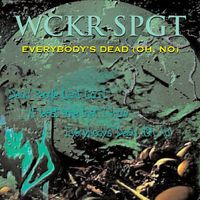 Wckr Spgt - Everybody's Dead Oh No