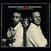 Tomislav Goluban - For a Friend & Brother