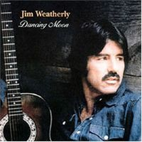Jim Weatherly - Dancing Moon