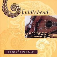 Fiddlehead - Over the Straits