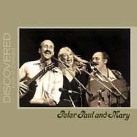Peter, Paul & Mary - Discovered: Live In Concert