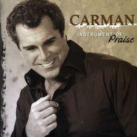 Carman - Instrument of Praise