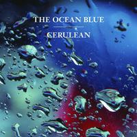 The Ocean Blue - Cerulean