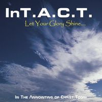 Intact - Let Your Glory Shine