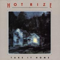 Hot Rize - Take It Home