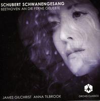 James Gilchrist - Schwanengesang / An Die Ferne Geliebte