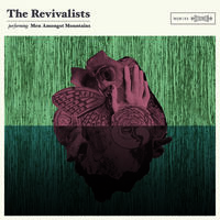 The Revivalists - Men Amongst Mountains