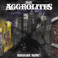 The Aggrolites - Reggae Now! [LP]