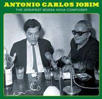 Antonio Carlos Jobim - Desafinado-The Greatest Bossa Nova Composer [Import]