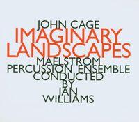 John Cage - John Cage: Imaginary Landscapes