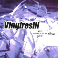 Vinyl Resin - Me You=Them