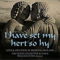 Dufay Collective - Have Set My Hert So Hy: Love & Devotion In Medieva