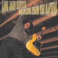 Long John Hunter - Swinging from the Rafters