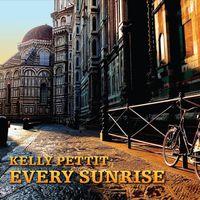 Kelly Pettit - Every Sunrise