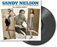 Sandy Nelson - Let There Be Drums / Plays Teen Beat