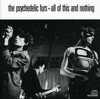 The Psychedelic Furs - All Of This & Nothing