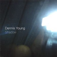 Dennis Young - Shadow
