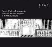 Scott Fields Ensemble - Music For The Radio Pr