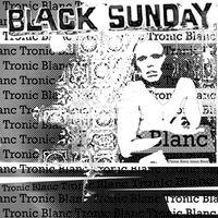 Black Sunday - Tronic Blanc