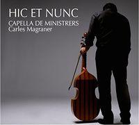 Capella De Ministrers - Hic et Nunc