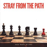Stray From The Path - Only Death Is Real