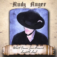 Rudy Anger - What Comes Goes Around