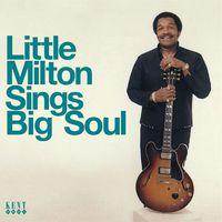 Little Milton - Sings Big Soul