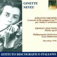 GINETTE NEVEU - Brahms, J.: Violin Concerto, Op. 77 / Chausson, E.: Poeme (Neveu, Philharmonia Orchestra, Dobrowen) (1946)