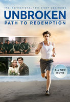 Unbroken [Movie] - Unbroken: Path to Redemption