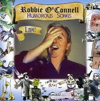 Robbie O'Connell - Humorous Songs-Live