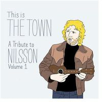 Various Artists - This Is The Town: A Tribute To Nilsson, Vol. 1