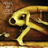 Vessel Of Light - Woodshed [Colored Vinyl]