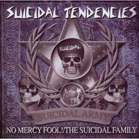 Suicidal Tendencies - No Mercy Fool!/The Suicidal Family