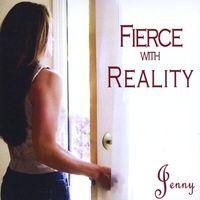 Jenny - Fierce With Reality