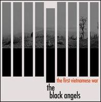 The Black Angels - The First Vietnamese War/Nine Years