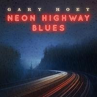 Gary Hoey - Neon Highway Blues