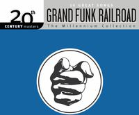 Grand Funk Railroad - Millennium Collection-20th Century Masters