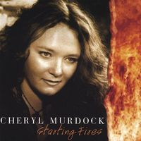 Cheryl Murdock - Starting Fires