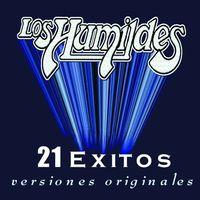 Los Humildes - 21 Exitos Versiones Originales