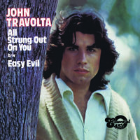 John Travolta - All Strung Out on You / Easy Evil