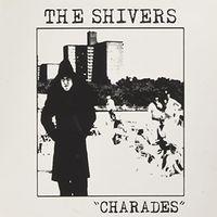 SHIVERS - Charades (Uk)